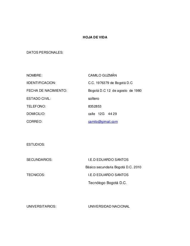 HOJA DE VIDADATOS PERSONALES:NOMBRE:                  CAMILO GUZMÁNIIDENTIFICACION:         C.C. 1976379 de Bogotá D.CFECH...
