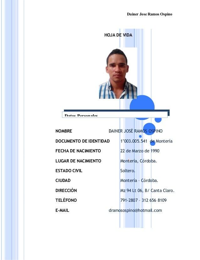 Dainer Jose Ramos Ospino HOJA DE VIDA NOMBRE DAINER JOSÉ RAMOS OSPINO DOCUMENTO DE IDENTIDAD 1'003.005.541 de Montería FEC...