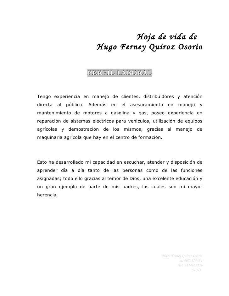 Hoja de vida de                             Hugo Ferney Quiroz Osorio                            PERFIL LABORAL   Tengo ex...