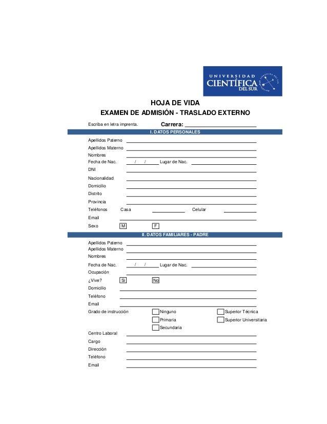 Escriba en letra imprenta. Carrera: Apellidos Paterno Apellidos Materno Nombres Fecha de Nac. / / Lugar de Nac. DNI Nacion...