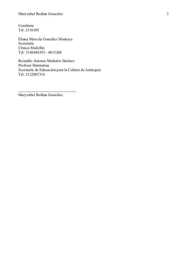 Maryxabel Roldan Gonzalez                              3ComfamaTel: 2156585Eliana Marcela González MontoyaSecretariaClinic...