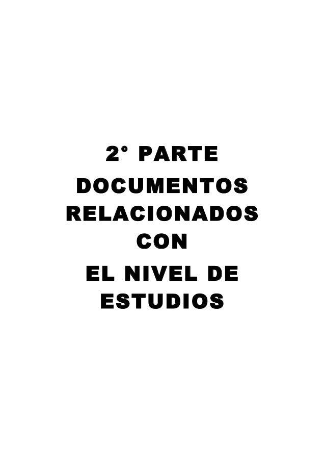 2° PARTE DOCUMENTOS RELACIONADOS CON EL NIVEL DE ESTUDIOS