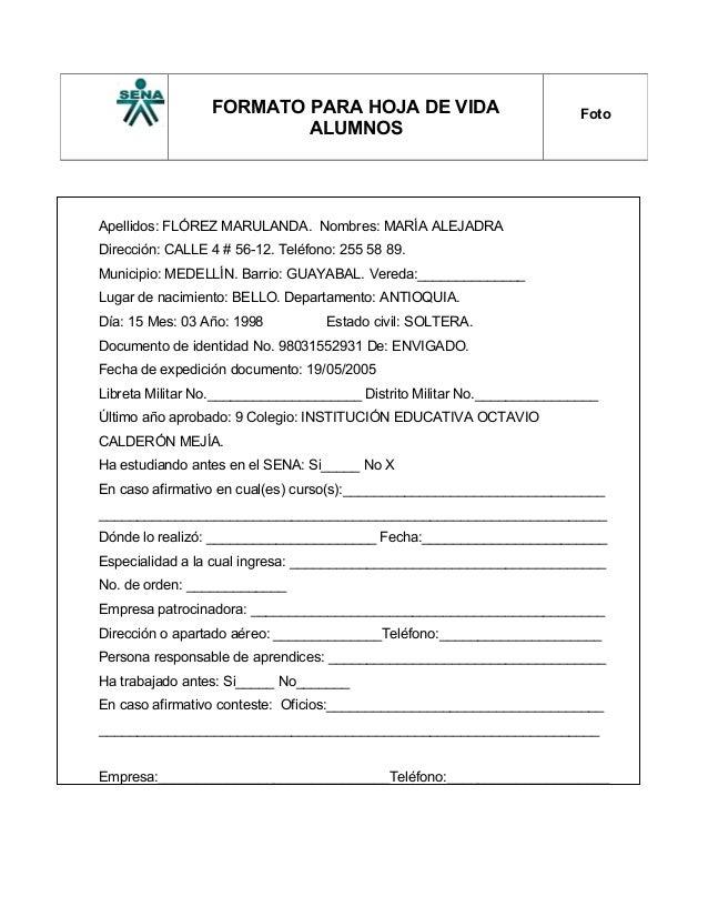 Apellidos: FLÓREZ MARULANDA. Nombres: MARÍA ALEJADRA Dirección: CALLE 4 # 56-12. Teléfono: 255 58 89. Municipio: MEDELLÍN....