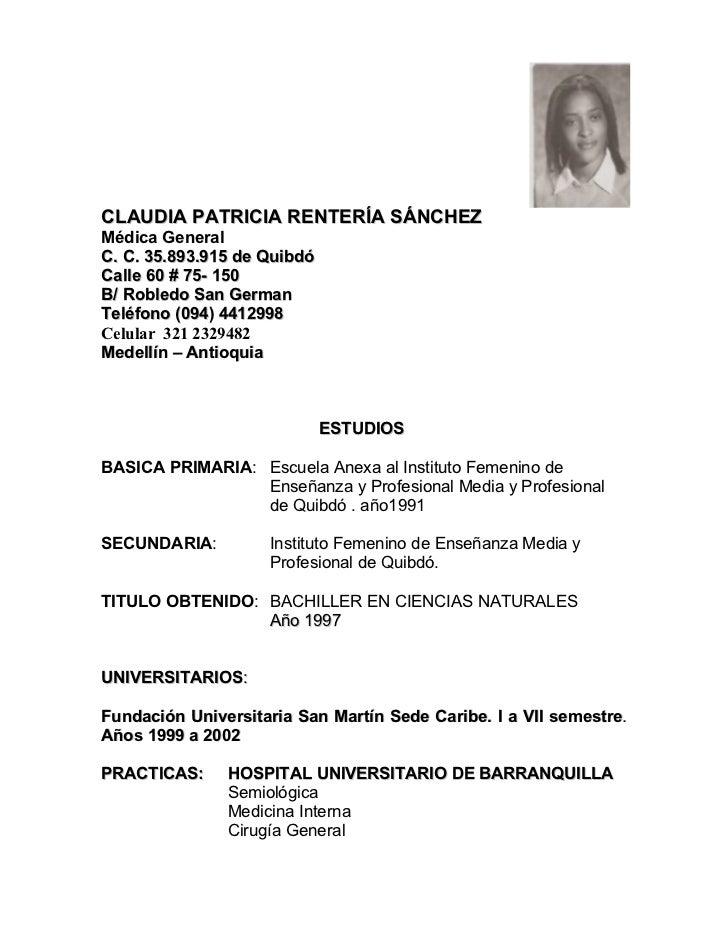 CLAUDIA PATRICIA RENTERÍA SÁNCHEZMédica GeneralC. C. 35.893.915 de QuibdóCalle 60 # 75- 150B/ Robledo San GermanTeléfono (...