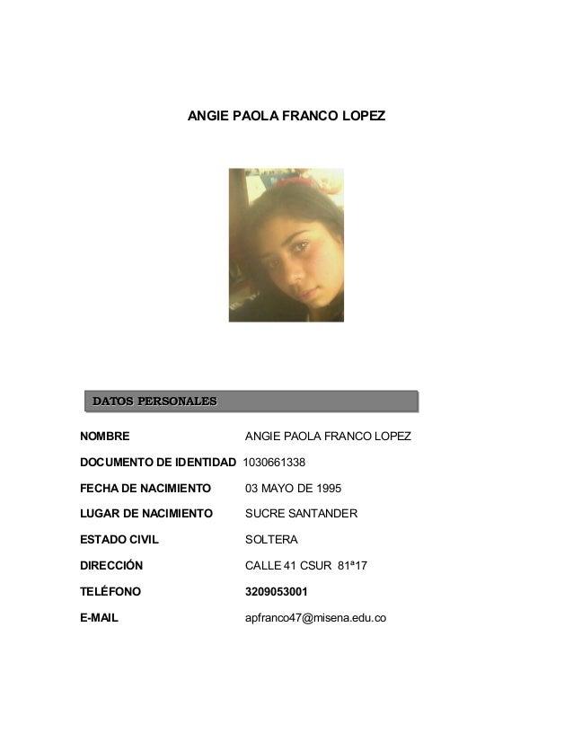 ANGIE PAOLA FRANCO LOPEZ  DDAATTOOSS PPEERRSSOONNAALLEESS  NOMBRE ANGIE PAOLA FRANCO LOPEZ  DOCUMENTO DE IDENTIDAD 1030661...