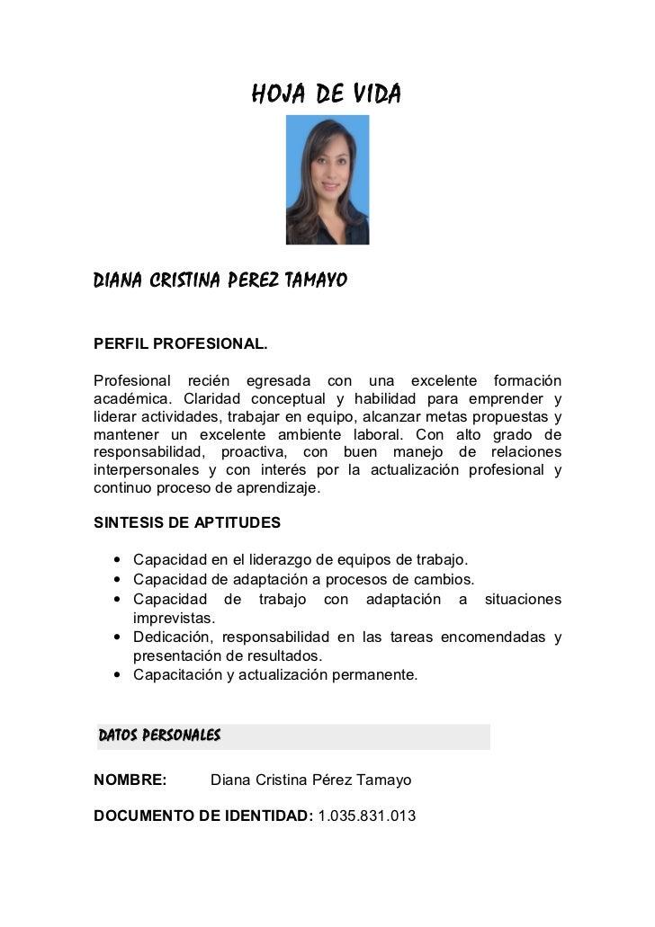 HOJA DE VIDADIANA CRISTINA PEREZ TAMAYOPERFIL PROFESIONAL.Profesional recién egresada con una excelente formaciónacadémica...