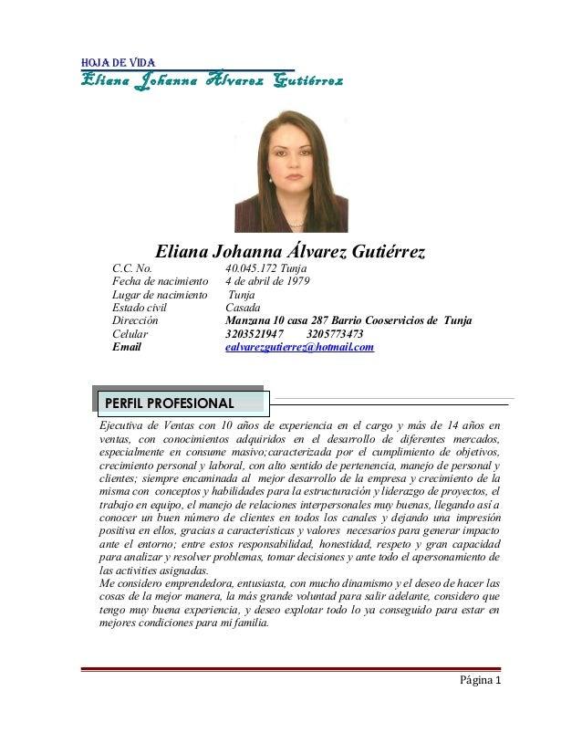 HOJA DE VIDA Eliana Johanna Álvarez Gutiérrez Eliana Johanna Álvarez Gutiérrez C.C. No. 40.045.172 Tunja Fecha de nacimien...