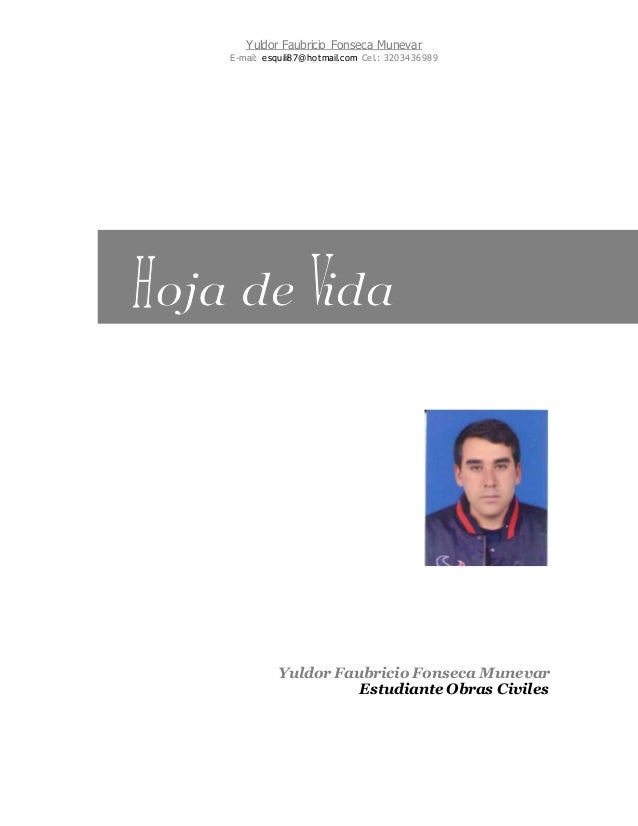 Yuldor Faubricio Fonseca Munevar E-mail: esquili87@hotmail.com Cel.: 3203436989 Yuldor Faubricio Fonseca Munevar Estudiant...