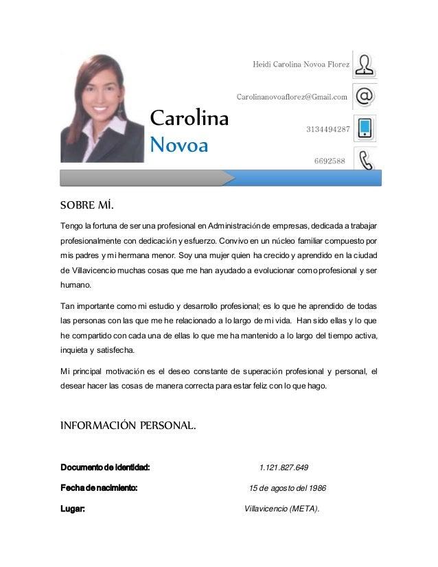 Carolina Novoa SOBRE MÍ. Tengo la fortuna de ser una profesional en Administraciónde empresas,dedicada a trabajar profesio...