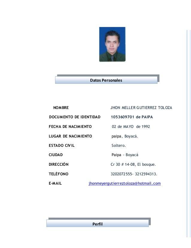 NOMBRE JHON MELLER GUTIERREZ TOLOZA DOCUMENTO DE IDENTIDAD 1053609701 de PAIPA FECHA DE NACIMIENTO 02 de MAYO de 1992 LUGA...