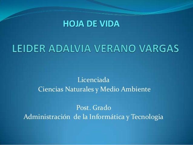 LicenciadaCiencias Naturales y Medio AmbientePost. GradoAdministración de la Informática y TecnologiaHOJA DE VIDA