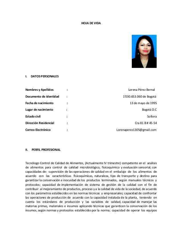 HOJA DE VIDA I. DATOS PERSONALES Nombres y Apellidos : Lorena Pérez Bernal Documento de identidad : 1'030.653.060 de Bogot...
