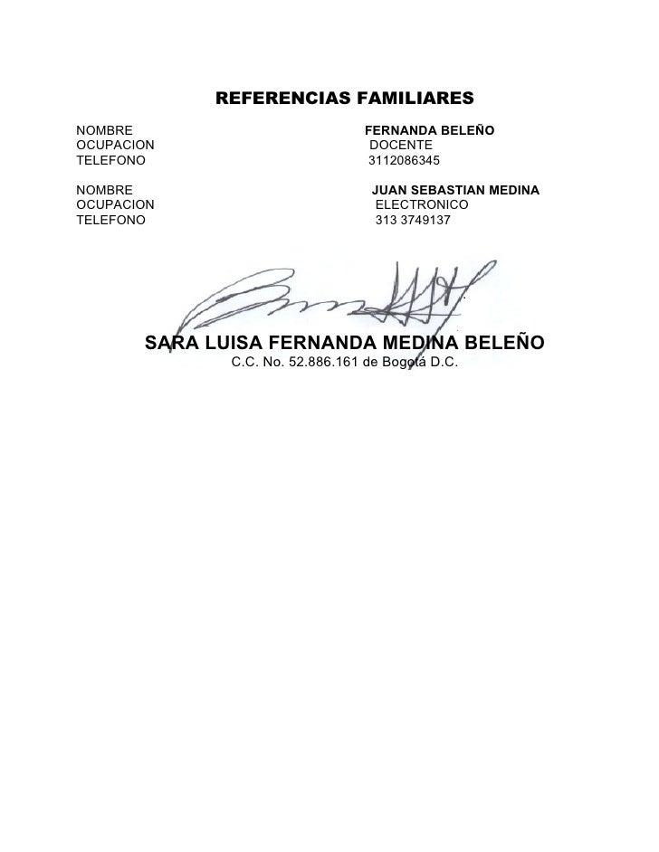 REFERENCIAS FAMILIARESNOMBRE                           FERNANDA BELEÑOOCUPACION                         DOCENTETELEFONO   ...