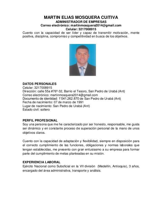 MARTIN ELIAS MOSQUERA CUITIVA ADMINISTRADOR DE EMPRESAS Correo electrónico: martinmosquera2014@gmail.com Celular: 32170089...