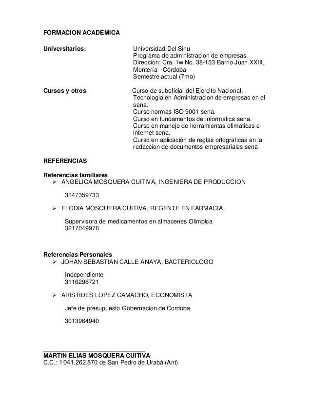 FORMACION ACADEMICA Universitarios: Universidad Del Sinu Programa de administracion de empresas Direccion: Cra. 1w No. 38-...