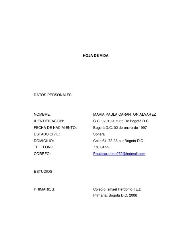 HOJA DE VIDADATOS PERSONALESNOMBRE:                    MARIA PAULA CARANTON ALVAREZIDENTIFICACION:            C.C 97010207...