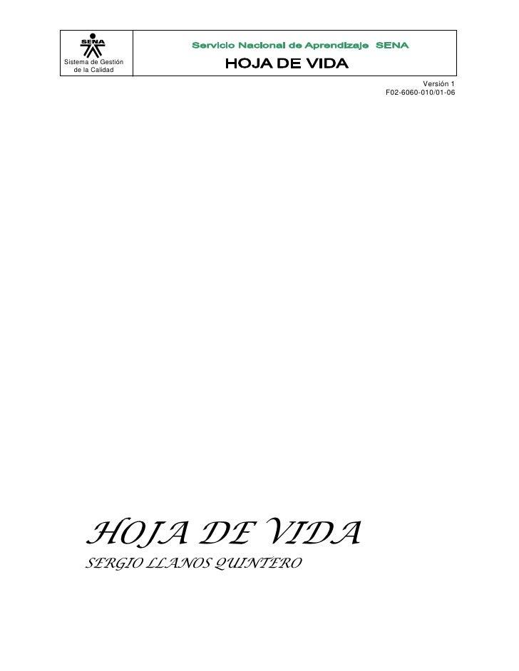 HOJA DE VIDA<br />SERGIO LLANOS QUINTERO<br />DATOS PERSONALES        <br />NOMBRES: SERGIOAPELLIDOS: LLANOS QUINTERO     ...
