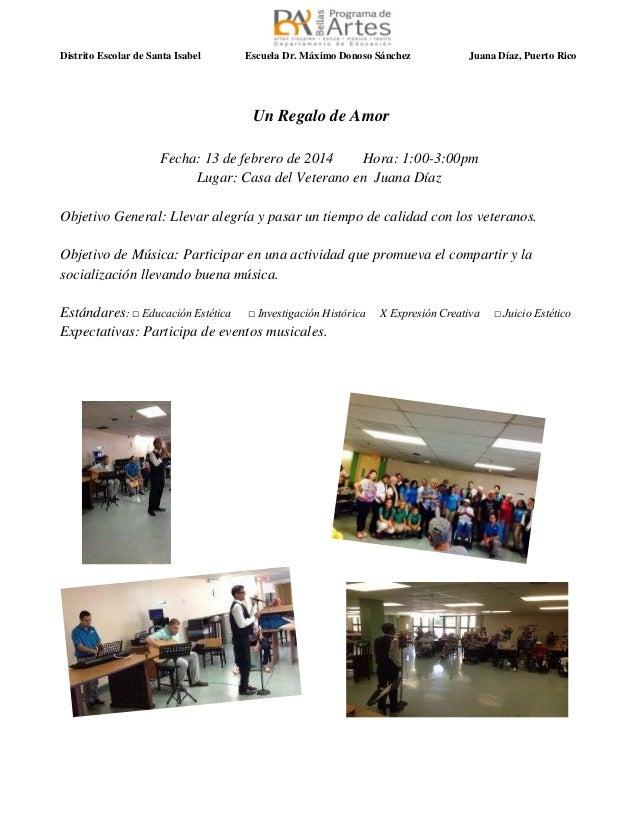 Distrito Escolar de Santa Isabel  Escuela Dr. Máximo Donoso Sánchez  Juana Díaz, Puerto Rico  Un Regalo de Amor Fecha: 13 ...