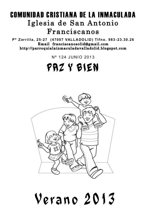 Verano 2013COMUNIDAD CRISTIANA DE LA INMACULADAIglesia de San AntonioFranciscanosPº Zorrilla, 25-27 (47007 VALLADOLID) Tlf...