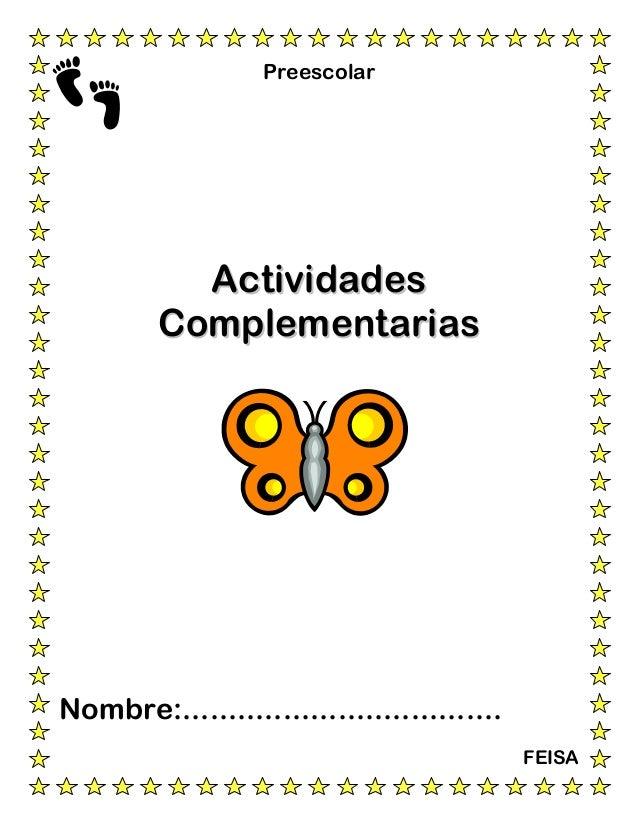 Preescolar  Actividades Complementarias  Nombre:................................... FEISA