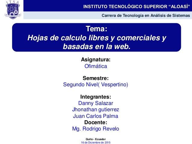 Hojas de calculo libres y comerciales y basadas en la web.