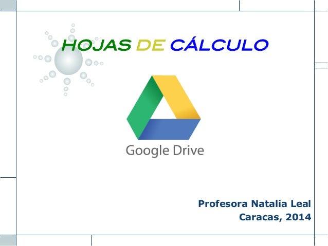 HOJAS DE CÁLCULO !  LOGO  Profesora Natalia Leal Caracas, 2014