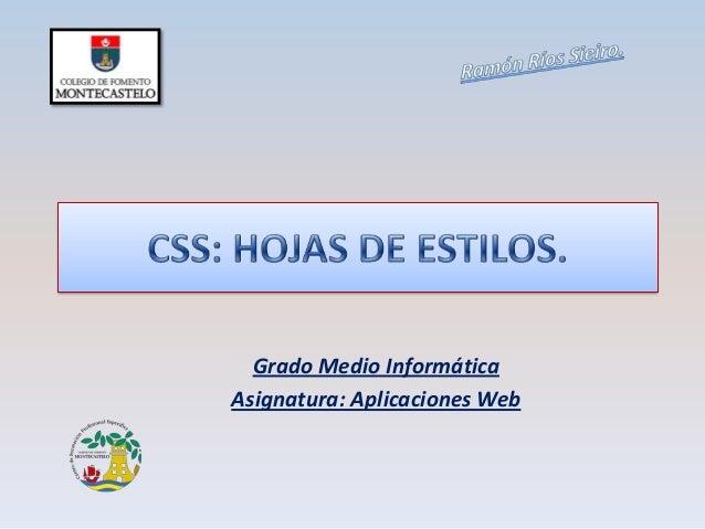 Grado Medio InformáticaAsignatura: Aplicaciones Web