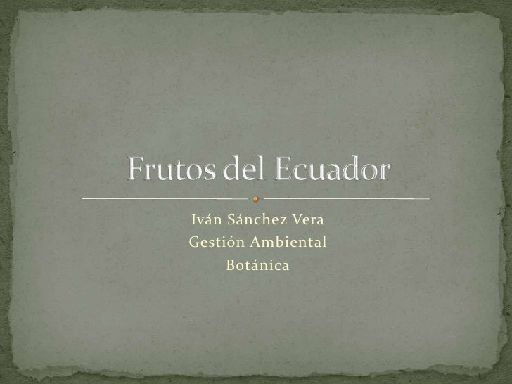 Clasificación de las Hojas<br />Iván Sánchez V.<br />Gestión Ambiental<br />Botánica I<br />