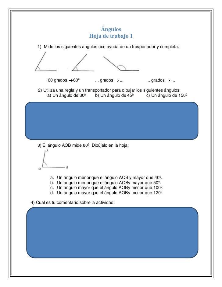 Ángulos                              Hoja de trabajo 1   1) Mide los siguientes ángulos con ayuda de un trasportador y com...