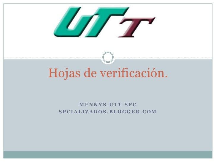Hojas de verificación.      MENNYS-UTT-SPC SPCIALIZADOS.BLOGGER.COM