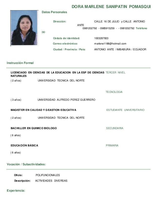 DORA MARLENE SANIPATIN POMASQUI Datos Personales Dirección: CALLE 16 DE JULIO y CALLE ANTONIO ANTE 0981202792 - 0985915259...