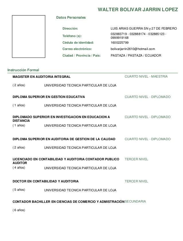 Datos Personales Cédula de identidad: Ciudad / Provincia / País: Dirección: Teléfono (s): Correo electrónico: 1600225799 W...