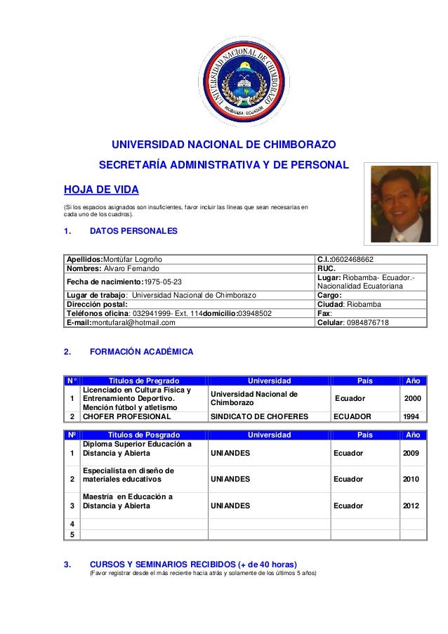 UNIVERSIDAD NACIONAL DE CHIMBORAZO SECRETARÍA ADMINISTRATIVA Y DE PERSONAL HOJA DE VIDA (Si los espacios asignados son ins...