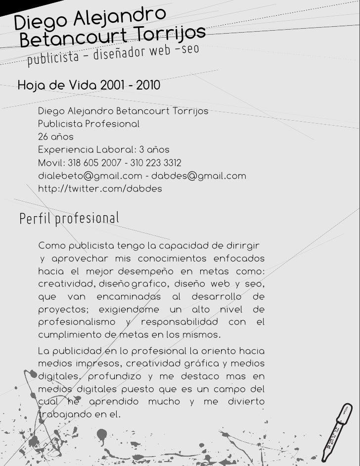 Dieg o Alejandro Be tancourt Torb -soos                 rij               we e  publicista - diseñador Hoja de Vida 2001 -...