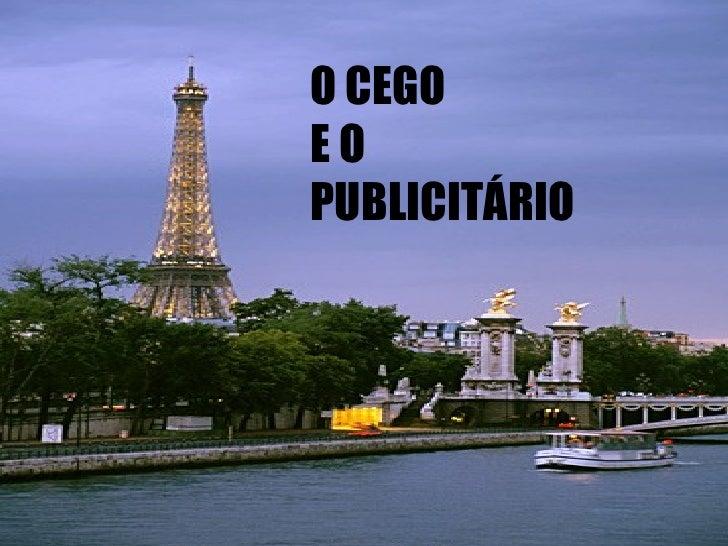 O CEGO E O PUBLICITÁRIO
