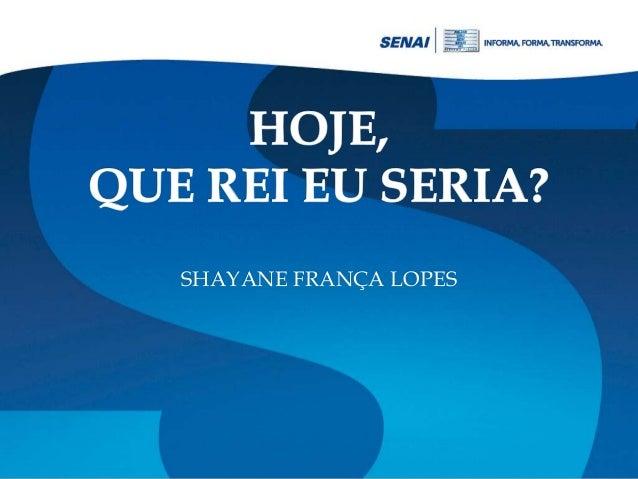 SHAYANE FRANÇA LOPES