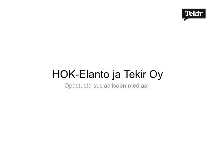 HOK-Elanto ja Tekir Oy  Opastusta sosiaaliseen mediaan