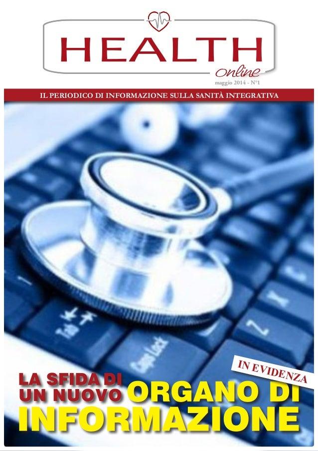 IL PERIODICO DI INFORMAZIONE SULLA SANITÀ INTEGRATIVA HEALTH IN EVIDENZA maggio 2014 - N°1