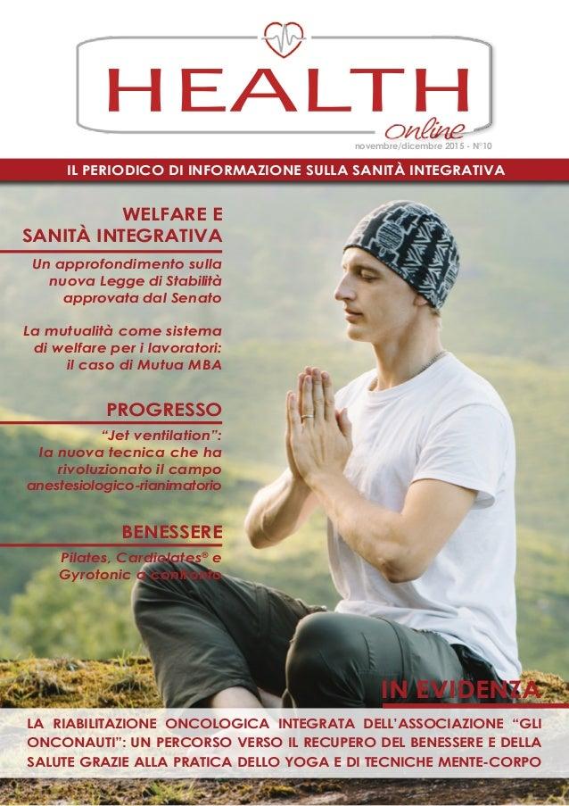 Il periodico di informazione sulla Sanità Integrativa HEALTH novembre/dicembre 2015 - N°10 la RIABILITAZIONE ONCOLOGICA IN...
