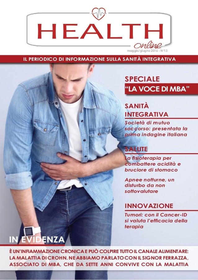 Il periodico di informazione sulla Sanità Integrativa HEALTH maggio/giugno 2016 - N°13 èun'infiammazionecronicaepuòcolpire...