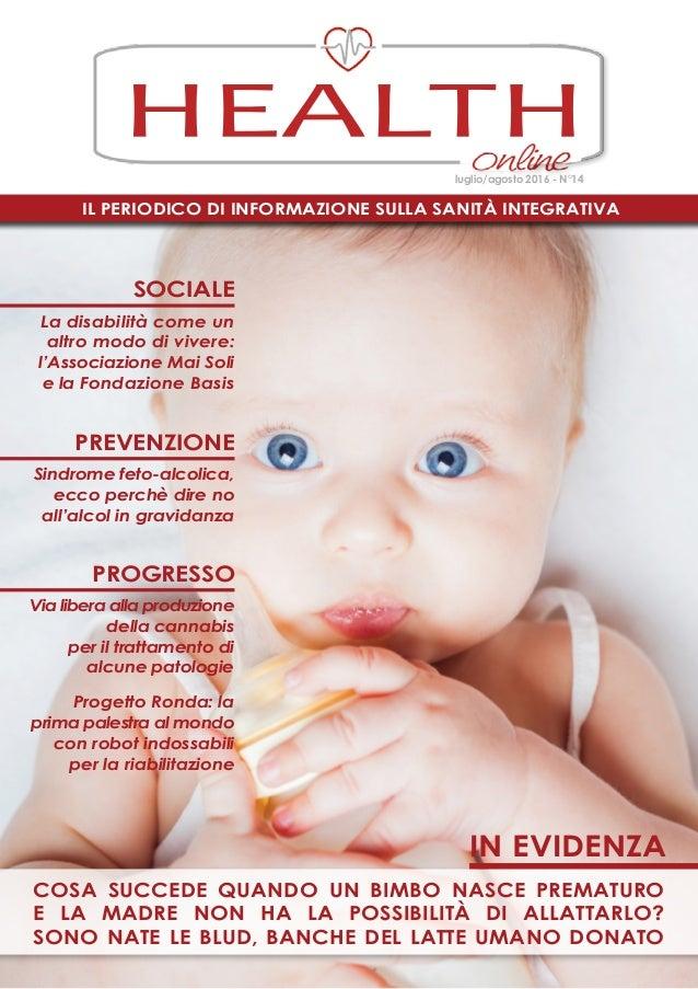 Il periodico di informazione sulla Sanità Integrativa HEALTH luglio/agosto 2016 - N°14 cosa succede quando un bimbo nasce ...