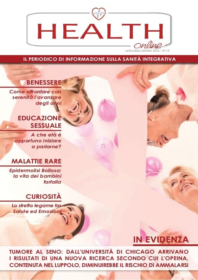 Il periodico di informazione sulla Sanità Integrativa HEALTH settembre/ottobre 2016 - N°15 educazione sessuale malattie ra...
