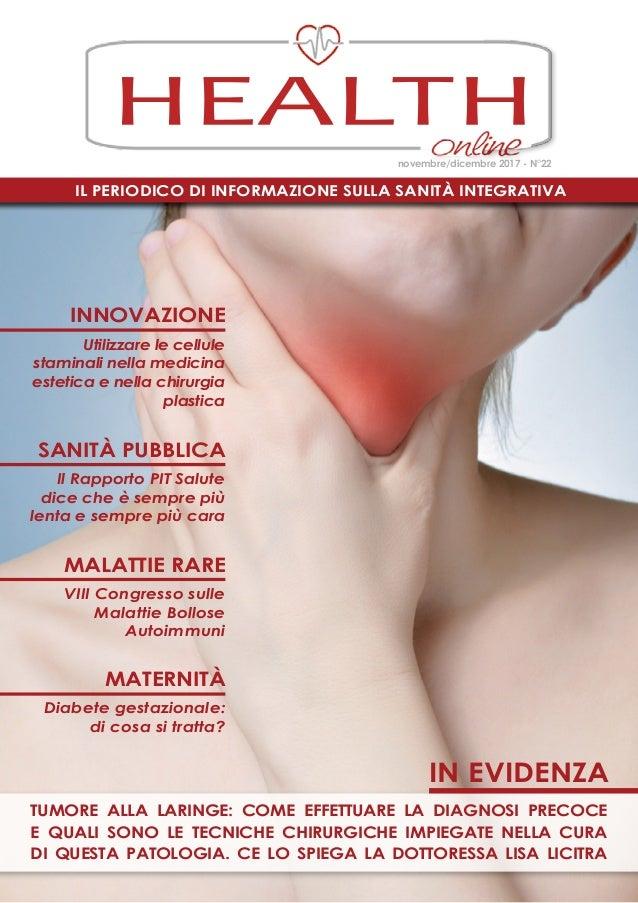 Il periodico di informazione sulla Sanità Integrativa HEALTH novembre/dicembre 2017 - N°22 in evidenza tumore alla laringe...