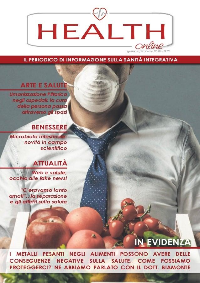 Il periodico di informazione sulla Sanità Integrativa HEALTH gennaio/febbraio 2018 - N°23 in evidenza i Metalli pesanti ne...