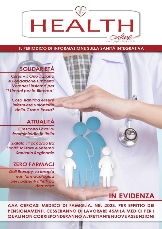 Il periodico di informazione sulla Sanità Integrativa HEALTH marzo/aprile 2018 - N°24 in evidenza Aaa cercasi medico di fa...
