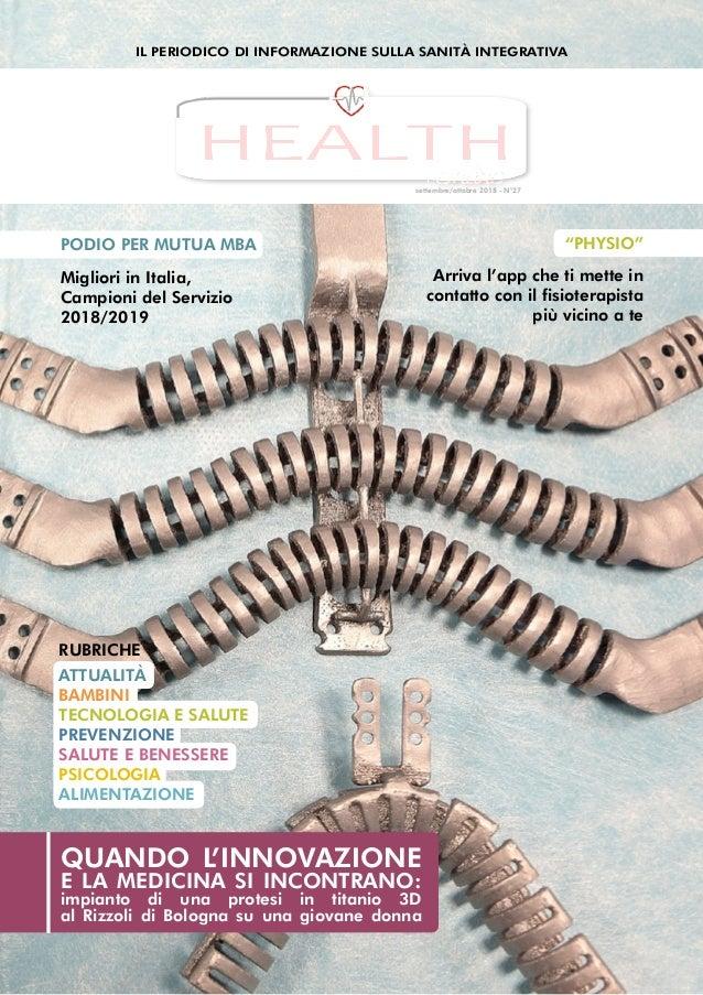 Il periodico di informazione sulla Sanità Integrativa HEALTH settembre/ottobre 2018 - N°27 Quando l'innovazione e la medic...