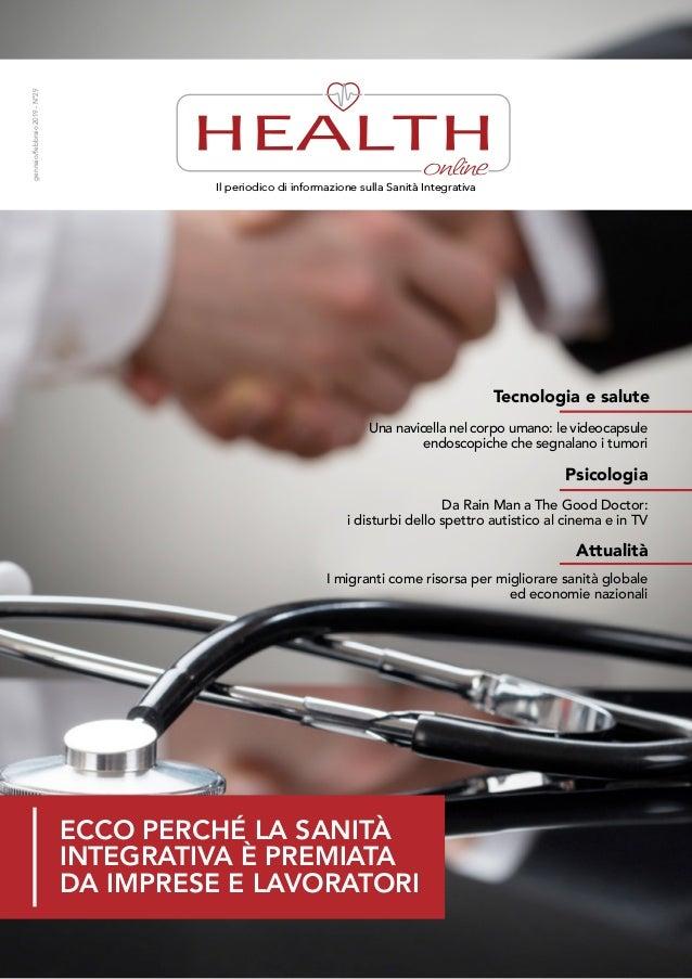gennaio/febbraio2019-N°29 Ecco perché la Sanità Integrativa è premiata da imprese e lavoratori Il periodico di informazion...