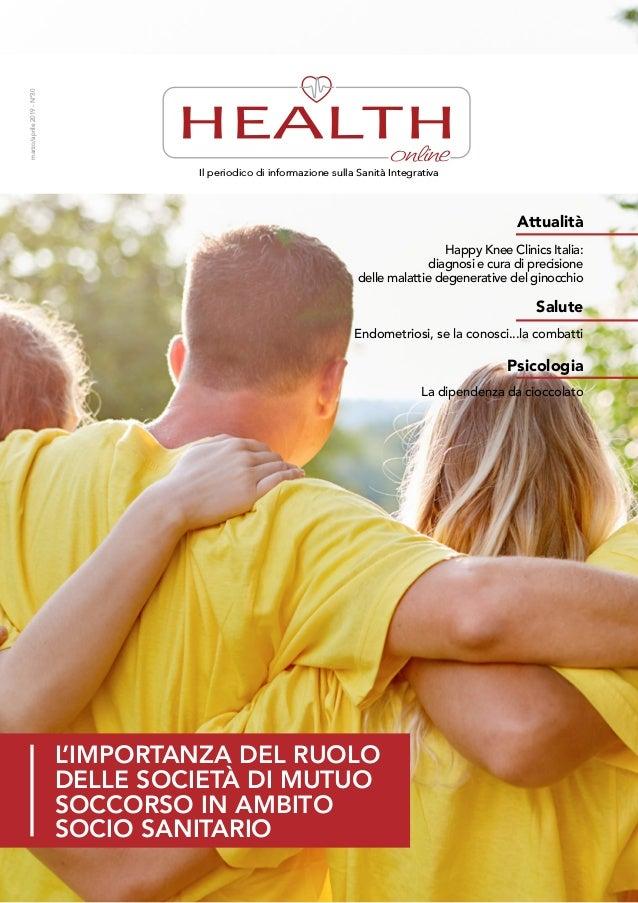 marzo/aprile2019-N°30 L'importanza del ruolo delle società di mutuo Soccorso in ambito socio sanitario Il periodico di inf...