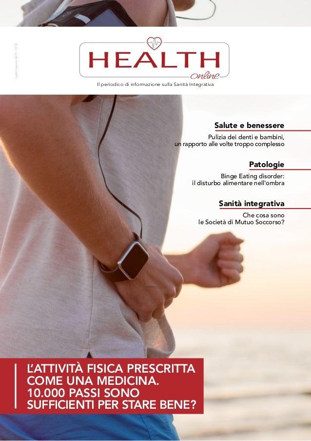 luglio/agosto2019-N°32 l'attività fisica prescritta come una medicina. 10.000 passi sono sufficienti per stare bene? Il pe...