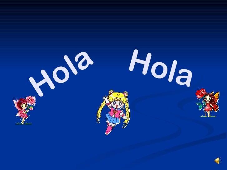 Hola    la  o H